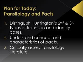 Plan for Today: Transitology  and Pacts