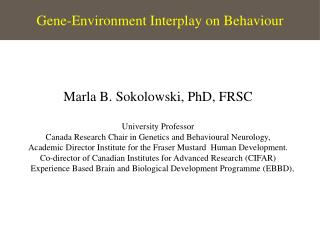 Gene-Environment Interplay on  Behaviour