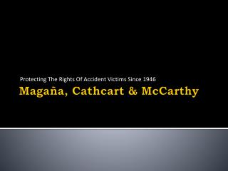 Magana, Cathcart & McCarthy law firm Injury Lawyers