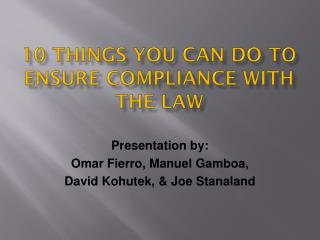 10  thINGS  you can do to ensure compliance with the law