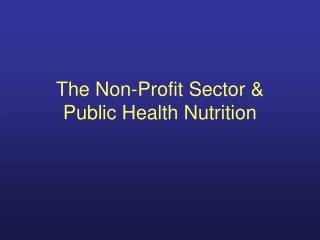The Non-Profit Sector  Public Health Nutrition