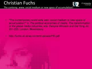 Christian  Fuchs The contemp. www: social medium or new space of accumulation?