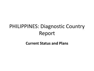 PHILIPPINES: Diagnostic Country Report