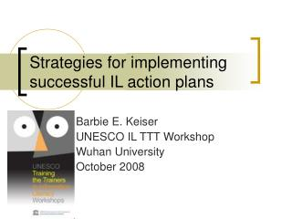 Strategies for implementing successful IL action plans
