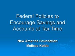 Federal Policies to Encourage Savings and Accounts at Tax Time