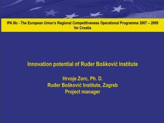 Grantee :   Ruđer Bošković Institute, Zagreb Partner:   University of  Rijeka,  Rijeka