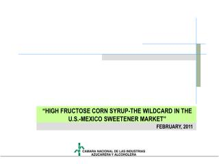 """HIGH FRUCTOSE CORN SYRUP-THE WILDCARD IN THE U.S.-MEXICO SWEETENER MARKET"""