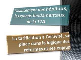 La tarification à l'activité, sa place dans la logique des réformes et ses enjeux