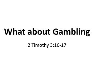 What about  Gambling