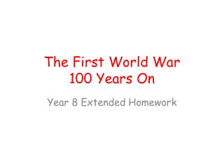 The First World War 100 Years On