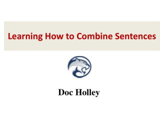 Learning How to Combine Sentences