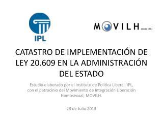 CATASTRO DE IMPLEMENTACIÓN DE LEY 20.609 EN LA ADMINISTRACIÓN DEL ESTADO