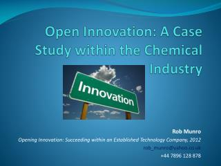Open Innovation: A Case Study within the Chemical Industry