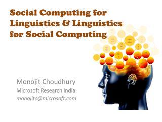 Social Computing for Linguistics & Linguistics for Social Computing