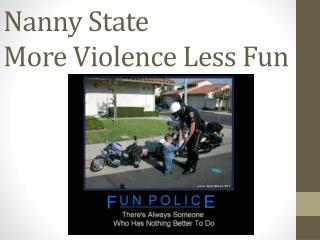 Nanny State More Violence Less Fun
