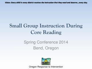 Small Group Instruction During Core Reading