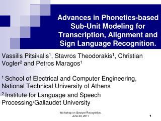 Vassilis  Pitsikalis 1 , Stavros Theodorakis 1 , Christian Vogler 2  and  Petros  Maragos 1