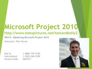Microsoft Project  2010 http:// www.tomspictures.net/tomandkelly2