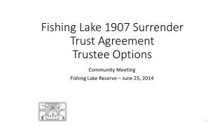 Fishing Lake 1907 Surrender Trust Agreement Trustee Options
