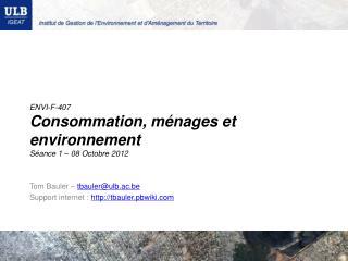 ENVI-F-407 Consommation, ménages et environnement Séance 1 – 08 Octobre 2012