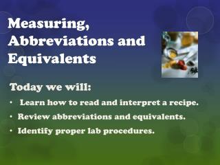 Measuring, Abbreviations and Equivalents