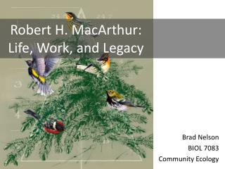 Robert H. MacArthur: Life, Work, and Legacy