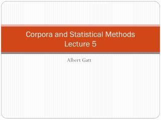 Corpora and Statistical Methods Lecture  5