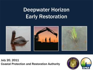 July 20, 2011 Coastal Protection and Restoration Authority