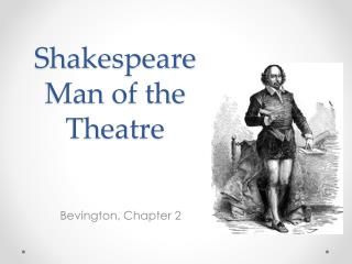 ShakespeareMan  of the Theatre