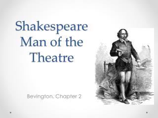 ShakespeareMan  of the Theatre