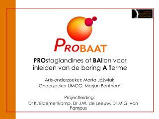PROstaglandines of BAllon voor inleiden van de baring A Terme