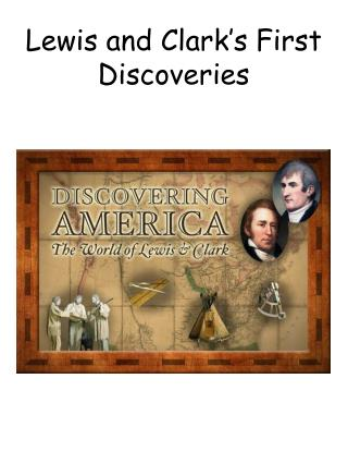 Lewis and Clark's First Discoveries