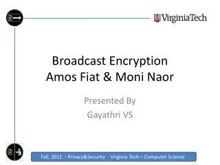 Broadcast Encryption Amos Fiat &  Moni Naor