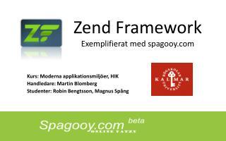 Zend Framework Exemplifierat med  spagooy.com