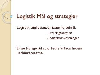 Logistik M�l og strategier