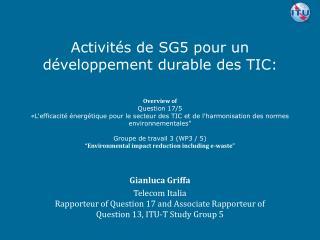 Activités de SG5 pour un développement durable des TIC:  Overview of