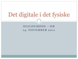 Det digitale i det fysiske