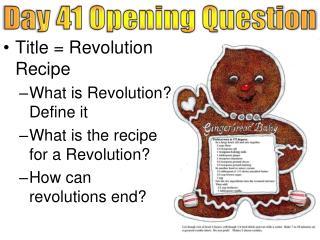 Title = Revolution Recipe What is Revolution? Define it What is the recipe for a Revolution?