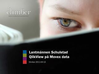 Lantmännen Schulstad QlikView på Movex  data