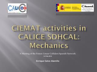 CIEMAT  activities  in Calice SDhCAL :  Mechanics