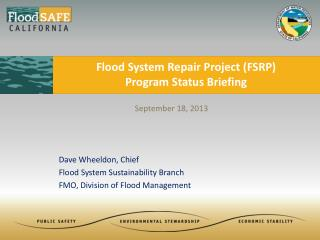 Flood System Repair Project (FSRP) Program Status Briefing