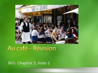 Au café -  Révision