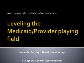 Leveling the Medicaid/Provider playing field