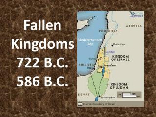 Fallen Kingdoms 722 B.C. 586 B.C.