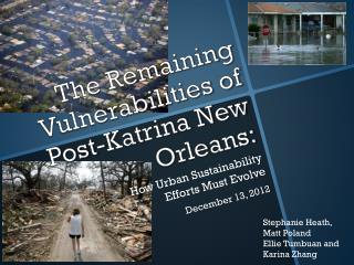 The Remaining Vulnerabilities of Post-Katrina New Orleans: