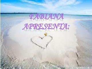 Fabiana Apresenta: