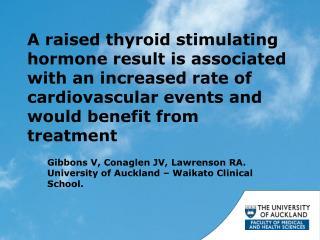Gibbons V, Conaglen JV,  Lawrenson  RA. University of Auckland – Waikato Clinical School.