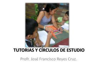 TUTORIAS Y CÍRCULOS DE ESTUDIO