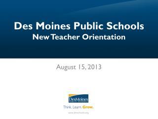 Des Moines Public Schools New Teacher Orientation