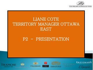 LIANE COTE     TERRITORY MANAGER OTTAWA EAST P2  -  PRESENTATION